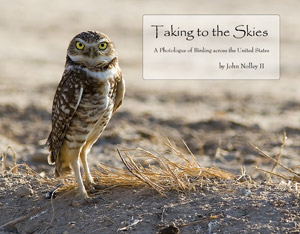 [COVER IMAGE] Taking to the Skies: A Photologue of Birding across the United States (by John Nolley II)